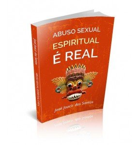 ABUSO SEXUAL ESPIRITUAL É REAL