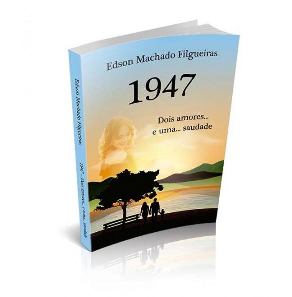 1947 – DOIS AMORES... E ...UMA SAUDADE