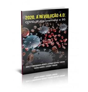 2020, A REVOLUÇÃO 4.0. - COVID-19 (CORONAVÍRUS) E 5G
