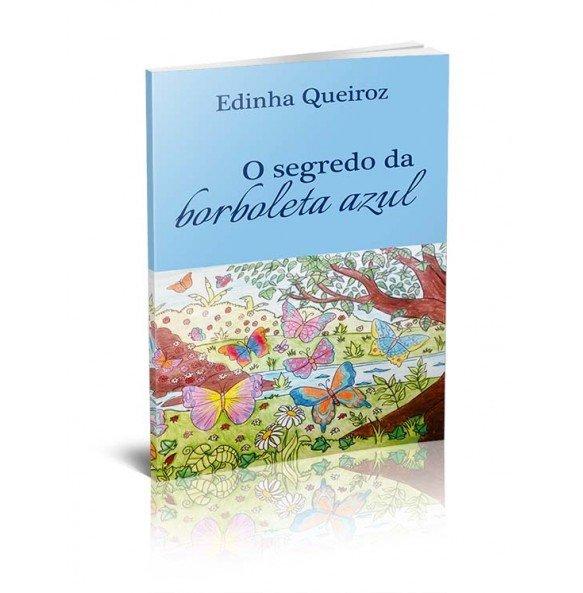 O SEGREDO DA BORBOLETA AZUL