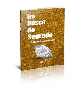 EM BUSCA DO SEGREDO – TENHA UMA VIDA BRILHANTE!