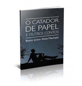 O CATADOR DE PAPEL E OUTROS CONTOS