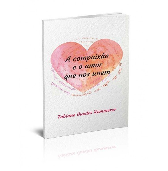 A COMPAIXÃO E O AMOR QUE NOS UNEM