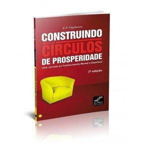 CONSTRUINDO CÍRCULOS DE PROSPERIDADE – UMA JORNADA AO CONHECIMENTO MENTAL E ESPIRITUAL - 2ª EDIÇÃO