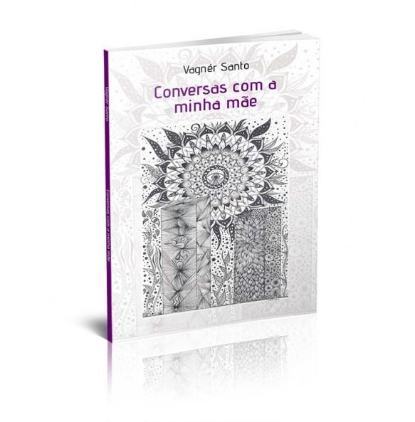 CONVERSAS COM A MINHA MÃE