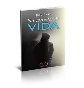 NO CORREDOR DA VIDA