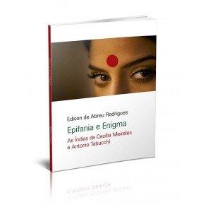 EPIFANIA E ENIGMA - As Índias de Cecília Meireles e Antonio Tabucchi