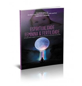 ESPIRITUALIDADE FEMININA E FERTILIDADE