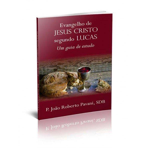 EVANGELHO DE JESUS CRISTO SEGUNDO LUCAS – UM GUIA DE ESTUDO