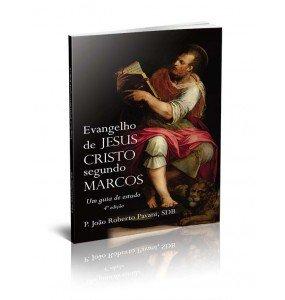 EVANGELHO DE JESUS CRISTO SEGUNDO MARCOS - UM GUIA DE ESTUDO