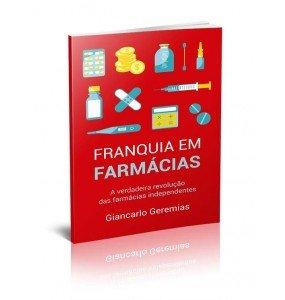 FRANQUIA EM FARMÁCIAS - A VERDADEIRA REVOLUÇÃO DAS FARMÁCIAS INDEPENDENTES