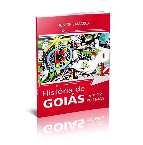 HISTÓRIA DE GOIÁS EM 12 POEMAS