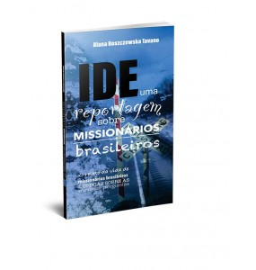 IDE – Uma reportagem sobre missionários brasileiros