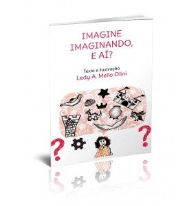 IMAGINE IMAGINANDO, E AÍ?