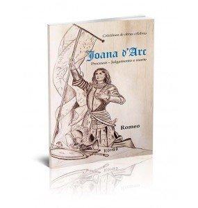 COLETÂNEA DE OBRAS CÉLEBRES: JOANA D'ARC: PROCESSO – JULGAMENTO E MORTE