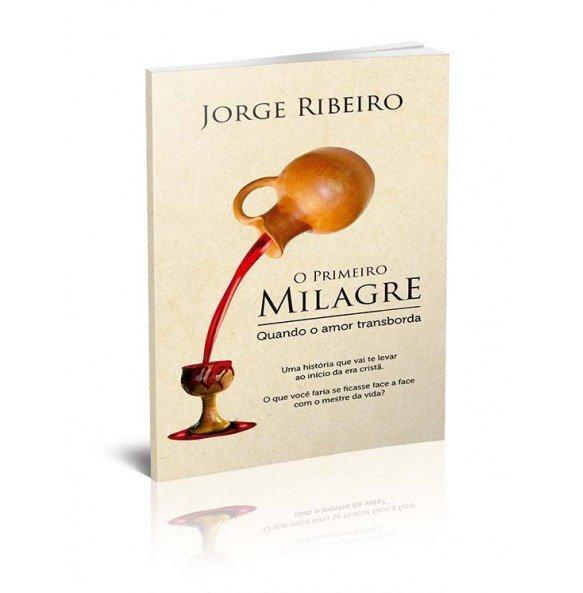 O PRIMEIRO MILAGRE - QUANDO O AMOR TRANSBORDA