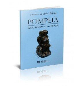 COLETÂNEA DE OBRAS CÉLEBRES: POMPEIA – SEXO, EROTISMO E PROSTITUIÇÃO