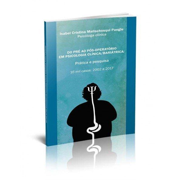 DO PRÉ AO PÓS-OPERATÓRIO EM PSICOLOGIA CLÍNICA/BARIÁTRICA: PRÁTICA E PESQUISA