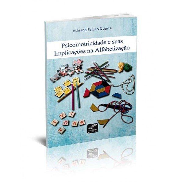PSICOMOTRICIDADE E SUAS IMPLICAÇÕES NA ALFABETIZAÇÃO 2ª edição