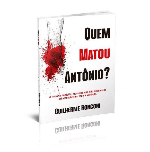 QUEM MATOU ANTÔNIO?
