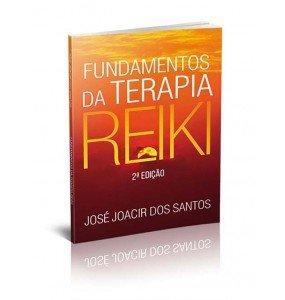FUNDAMENTOS DA TERAPIA REIKI - 2ª EDIÇÃO