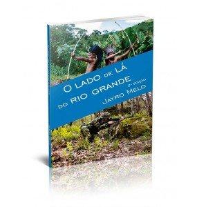 O LADO DE LÁ DO RIO GRANDE