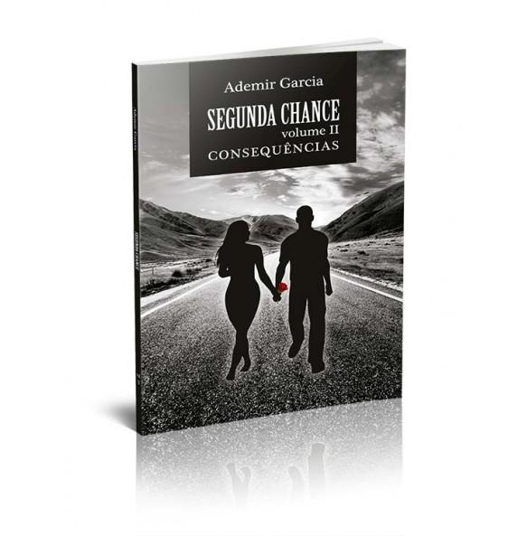 SEGUNDA CHANCE VOLUME II - CONSEQUÊNCIAS