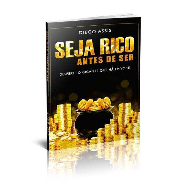 SEJA RICO ANTES DE SER – DESPERTE O GIGANTE QUE HÁ EM VOCÊ