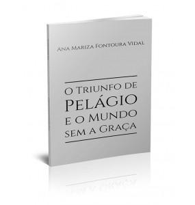O TRIUNFO DE PELÁGIO E O MUNDO SEM A GRAÇA