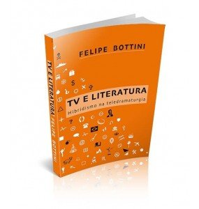 TV E LITERATURA - HIBRIDISMO NA TELEDRAMATURGIA