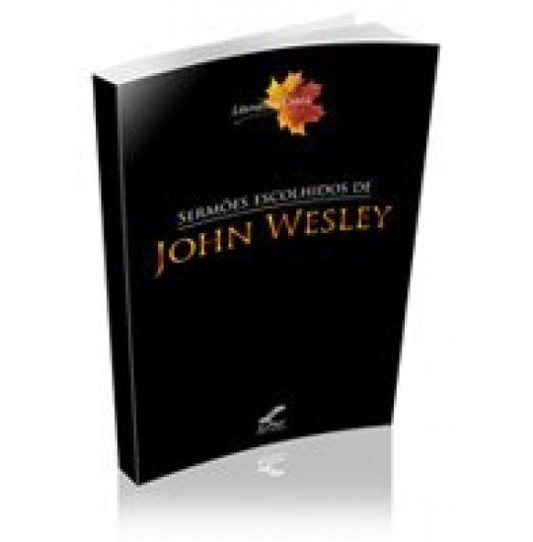 SERMÕES ESCOLHIDOS DE JOHN WESLEY