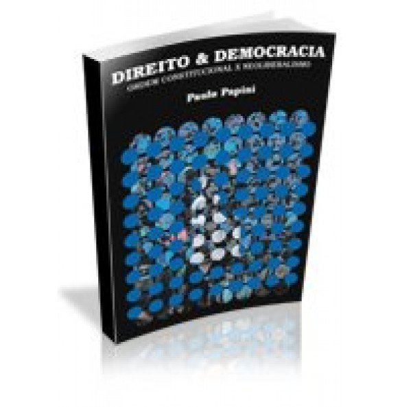 Direito & Democracia – Ordem Constitucional x Neoliberalismo