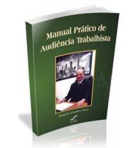 MANUAL PRÁTICO DE AUDIÊNCIA TRABALHISTA