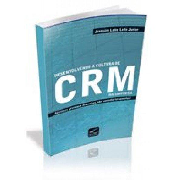 Desenvolvendo a Cultura de CRM na Empresa