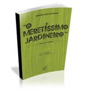 O MERITÍSSIMO JARDINEIRO
