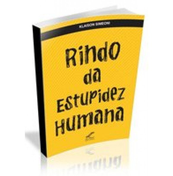 RINDO DA ESTUPIDEZ HUMANA