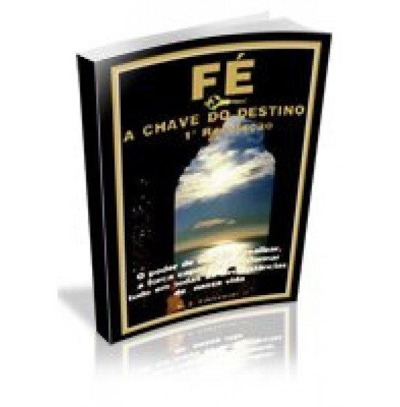 FÉ– A Chave do destino – 1ª revelação