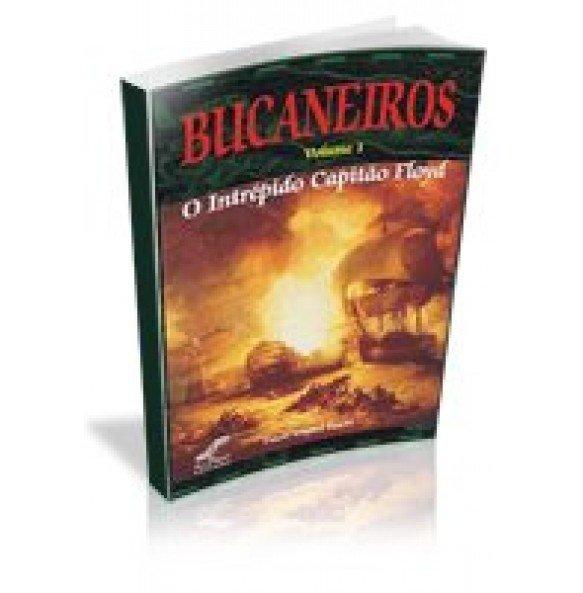 BUCANEIROS- Volume 1 - O Intrépido Capitão Floyd