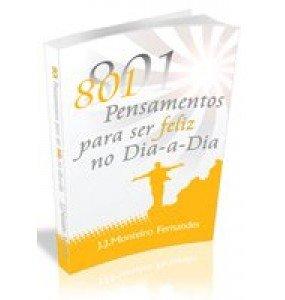 801 PENSAMENTOS PARA SER FELIZ NO DIA-A-DIA