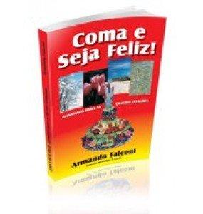 COMA E SEJA FELIZ !