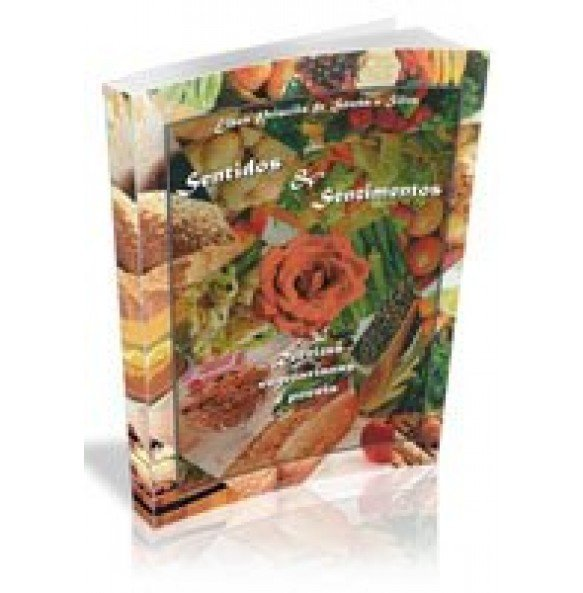 SENTIDOS E SENTIMENTOS- Receitas Vegetarianas e Poesia