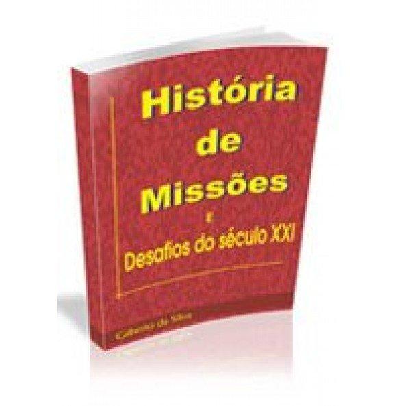 HISTÓRIAS DE MISSÕES E DESAFIOS DO SÉCULO XXI