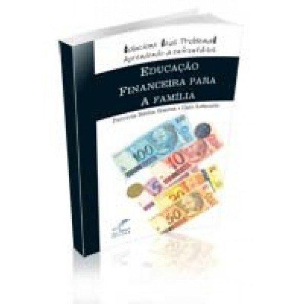 Educação Financeira Para a Família – Solucione seus problemas aprendendo a enfrentá-los  ESGOTADO