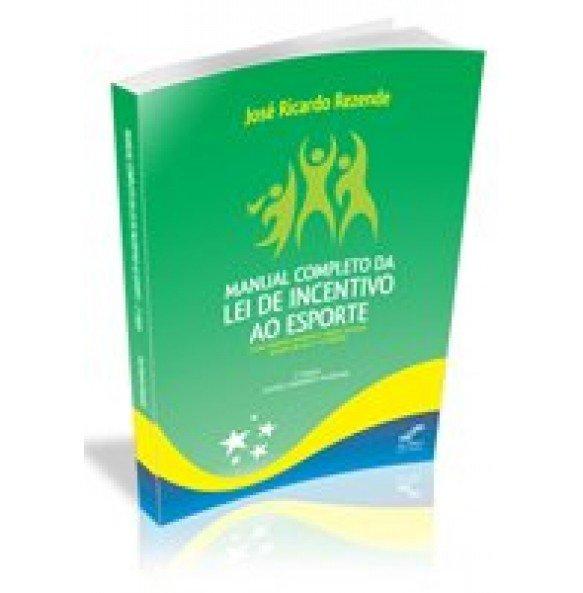 MANUAL COMPLETO DA LEI DE INCENTIVO AO ESPORTE 2ª Edição