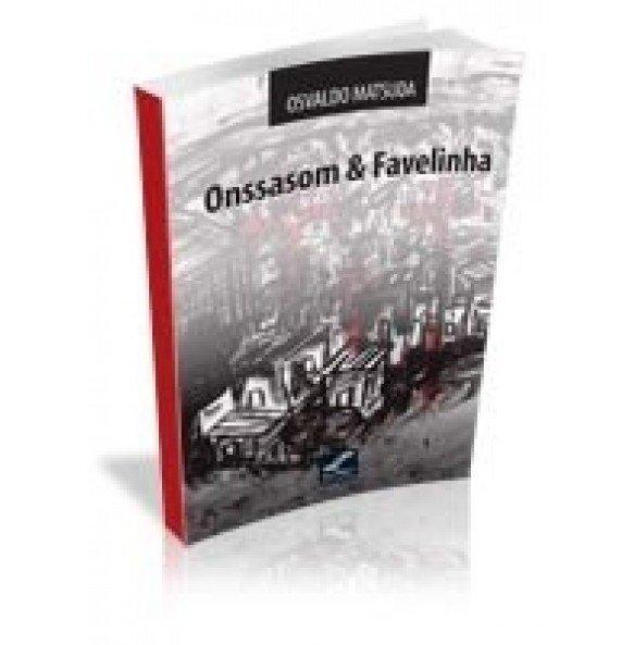 ONSSASOM & FAVELINHA