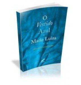 O VESTIDO AZUL DE MARIA LUIZA