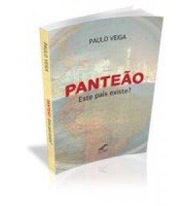 PANTEÃO-ESTE PAÍS EXISTE?