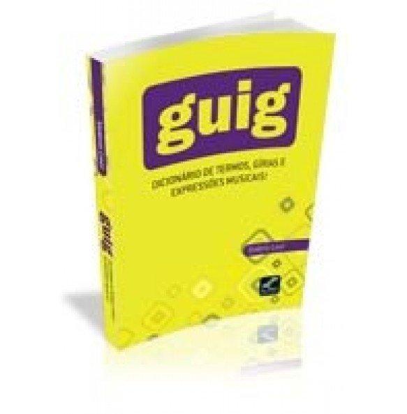 GUIG- Dicionário de Termos, Gírias e Expressões Musicais!