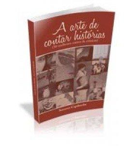 A ARTE DE CONTAR HISTÓRIAS (50 melhores contos & crônicas)