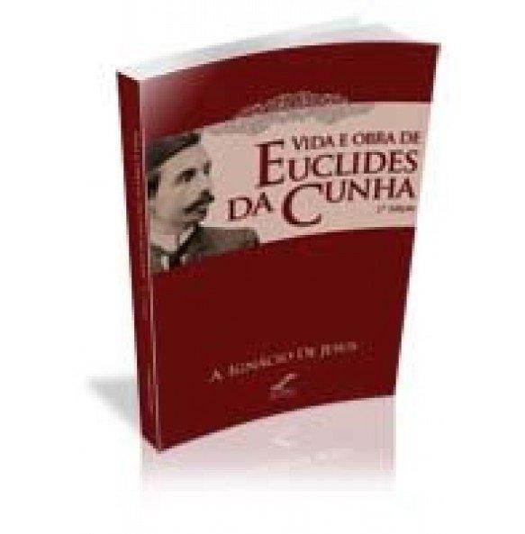 VIDA E OBRA DE EUCLIDES DA CUNHA - 2ª edição
